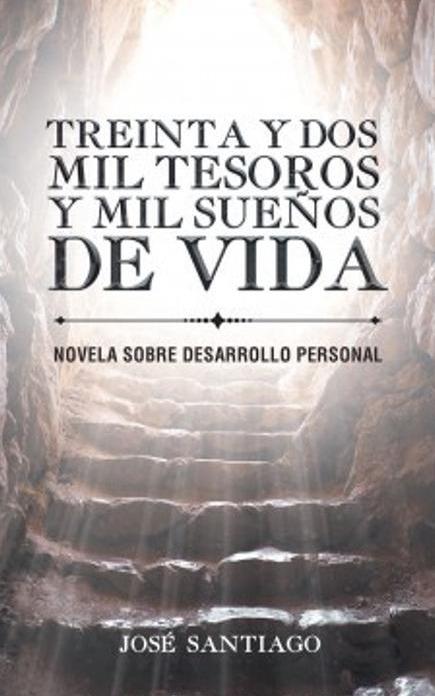 TREINTA Y DOS MIL TESOROS Y MIL SUEÑOS DE VIDA (Auto ayuda)